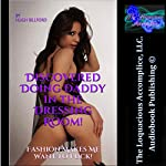 Discovered Doing Daddy in the Dressing Room!: Fashion Makes Me Want to F--k!   Hugh Billford