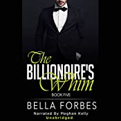 The Billionaire's Whim: A Billionaire's Romance, Book 5 | Bella Forbes
