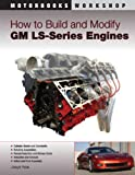 Joseph Potak How to Build and Modify Gm Ls Series Engines (Motorbooks Workshop)