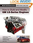 How to Build and Modify GM LS-Series...