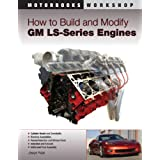 How to Build and Modify GM LS-Series Engines (Motorbooks Workshop) ~ Joseph Potak