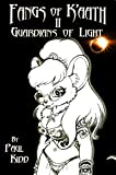 img - for Fangs of K'aath II: Guardians of Light book / textbook / text book