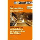 Saunaführer Region 5.4: Südhessen, Frankfurt, Bayerischer Untermain: Wir stellen 33 Saunen vor und laden Sie zum...