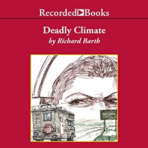 Deadly Climate: A Margaret Binton Mystery, Book 5 | [Richard Barth]