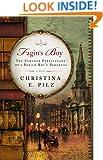 Fagin's Boy: The Further Particulars of a Parish Boy's Progress (Oliver & Jack Book 1)