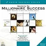 Secrets to Millionaire Success: Exper...