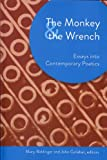 The Monkey and the Wrench: Essays into Contemporary Poetics (Akron Series in Comtemporary Poetics) (Akron Series in Contemporary Poetics)