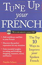 Tune Up Your French: The Top 10 Ways to Improve Your Spoken French