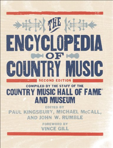 Michael McCall, Paul Kingsbury, Vince Gill  John Rumble - The Encyclopedia of Country Music