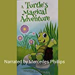 A Turtle's Magical Adventure | Wanda Luthman