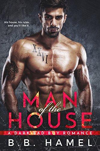 Man of the House: A Dark Bad Boy Romance cover