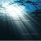 Adams: Become Ocean [Ludvic Morlot, Seattle Symphony Orchestra] [Cantaloupe: CA21101]