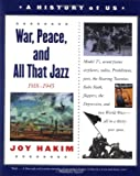 A History of US: Book 9: War, Peace, and All That Jazz 1918-1945