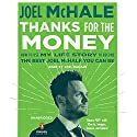 Thanks for the Money: How to Use My Life Story to Become the Best Joel McHale You Can Be Audiobook by Joel McHale Narrated by Joel McHale