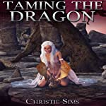Taming the Dragon: Dragon Erotica | Christie Sims,Alara Branwen