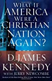 What If America Were a Christian Nation Again? (078526972X) by Kennedy, D. James