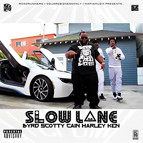 Slow Lane (feat. Scotty Cain & Harley Ken) [Explicit]