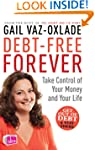 Debt Free Forever: Take Control Of Yo...