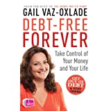 Debt Free Forever: Take Control Of Your Money And Your Lifeby Gail Vaz-Oxlade
