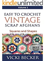 Easy to Crochet Vintage Scrap Afghans Squares and Shapes (English Edition)