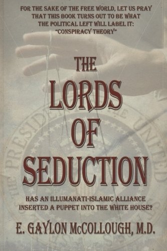 The Lords of Seduction: Has An Illuminati-Islamic Alliance Installed A Puppet Into The Oval Office? PDF Download Free