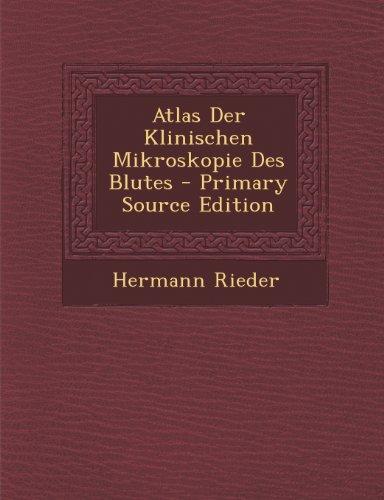 Atlas Der Klinischen Mikroskopie Des Blutes - Primary Source Edition