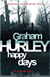 Graham Hurley Happy Days (Joe Faraday Novels)