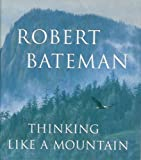Thinking Like a Mountain (014301272X) by Bateman, Robert