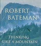 Thinking Like a Mountain (014301272X) by Bateman, Robert