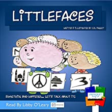 Littlefaces: Something Bad Happened...Let's Talk About It! Audiobook by J.N. Paquet Narrated by Libby O'Leary