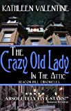img - for The Crazy Old Lady in the Attic: Beacon Hill Chronicles 1 book / textbook / text book