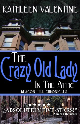The Crazy Old Lady in the Attic: Beacon Hill Chronicles 1 PDF