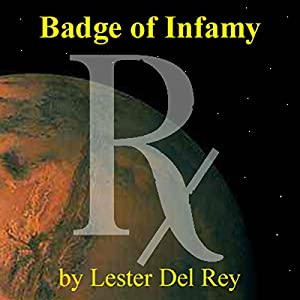 Badge of Infamy | [Lester Del Rey]