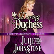 My Daring Duchess: Once Upon a Rogue, Book 4 | [Julie Johnstone]