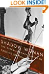 Shadow Woman: The Extraordinary Caree...