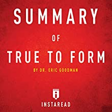 Summary of True to Form by Eric Goodman: Includes Analysis Audiobook by  Instaread Narrated by Susan Murphy