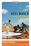 "Anand Pandian, ""Reel World: An Anthropology of Creation"" (Duke UP, 2015)"