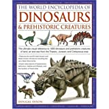 World Encyclopedia of Dinosaurs and Prehistoric Creatures: The Ultimate Visual Reference to 1000 Dinosaurs and Prehistoric Creatures of Land, Air and ... the Triassic, Jurassic and Cretaceous Erasby Dougal Dixon