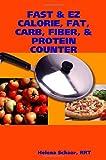 FAST & EZ CALORIE, FAT, CARB, FIBER, & PROTEIN COUNTER