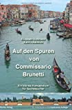 Auf den Spuren von Commissario Brunetti, Ein kleines Kompendium für Spurensucher: Mit einem detailliertem Stadtplan