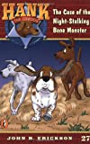 The Case of the Night-Stalking Bone Monster (Hank the Cowdog, No. 27) (0141304030) by Erickson, John R.