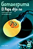 El Papa Dijo No (Spanish Edition) (8484602796) by Fesser, Guillermo