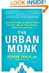 The Urban Monk: Eastern Wisdom and Mo...