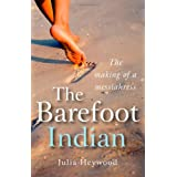 The Barefoot Indian: The Making of a Messiahressby Julia Heywood