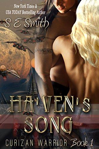 S. E. Smith - Ha'ven's Song (Curizan Warrior Book 1)