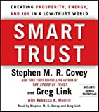 img - for Smart Trust: Creating Posperity, Energy, and Joy in a Low-Trust World   [SMART TRUST D] [Compact Disc] book / textbook / text book