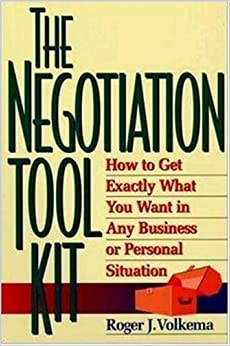 the negotiation toolkit how to get exactly what you want in any