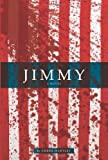img - for Jimmy: A Novel book / textbook / text book
