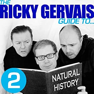 The Ricky Gervais Guide to... NATURAL HISTORY | [ Ricky Gervais, Steve Merchant, & Karl Pilkington]