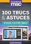 100 trucs et astuces pour votre Mac (...